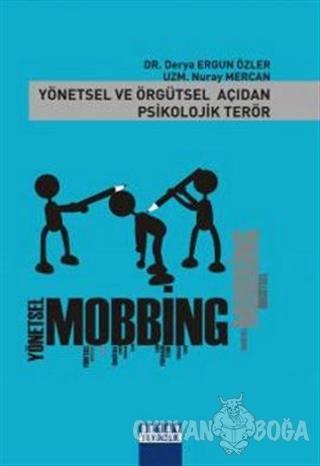 Yönetsel ve Örgütsel Açıdan Psikolojik Terör Yönetsel Mobbing - Örgüts