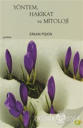 Yöntem, Hakikat ve Mitoloji