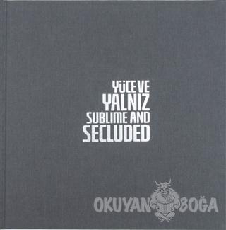Yüce ve Yalnız - Sublime And Secluded (Ciltli)
