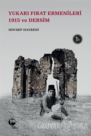 Yukarı Fırat Ermenileri 1915 ve Dersim - Hovsep Hayreni - Belge Yayınl