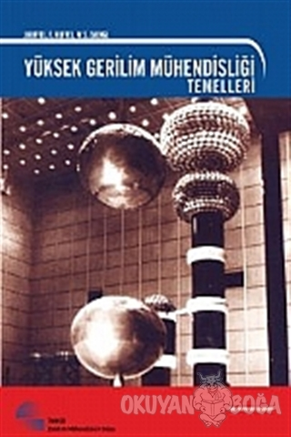 Yüksek Gerilim Mühendisliği Temelleri - Kolektif - TMMOB Elektrik Mühe