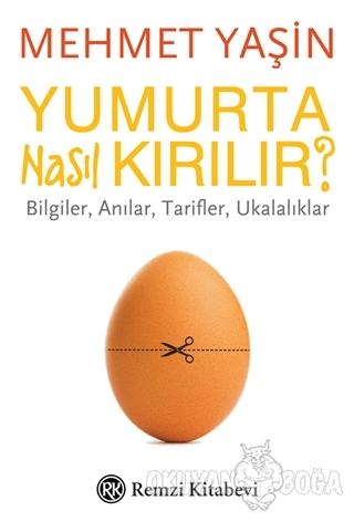 Yumurta Nasıl Kırılır? - Mehmet Yaşin - Remzi Kitabevi
