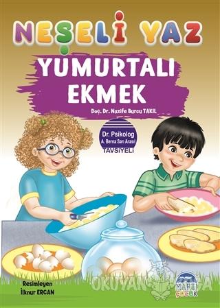 Yumurtalı Ekmek - Neşeli Yaz - Nazife Burcu Takıl - Martı Çocuk Yayınl