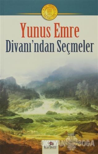 Yunus Emre Hayatı ve Divanı'ndan Seçmeler - Mustafa Uslu - Karanfil Ya