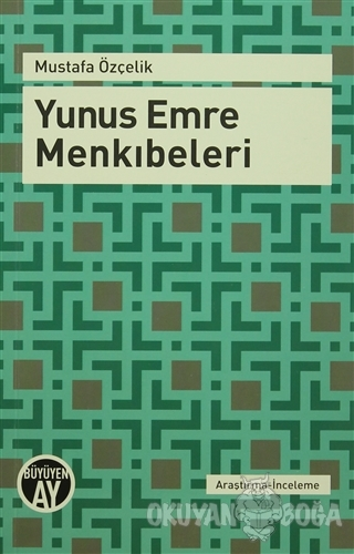 Yunus Emre Menkıbeleri - Mustafa Özçelik - Büyüyen Ay Yayınları