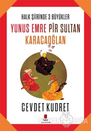 Yunus Emre - Pir Sultan - Karacaoğlan - Cevdet Kudret - Kapı Yayınları