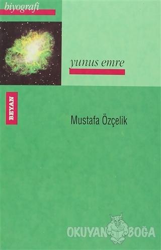 Yunus Emre - Mustafa Özçelik - Beyan Yayınları