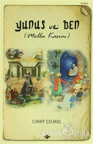 Yunus ve Ben - Cahit Çelikel - P Kitap Yayıncılık