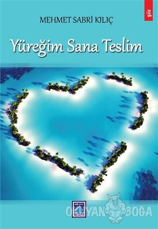 Yüreğim Sana Teslim - Mehmet Sabri Kılıç - Göl Yayıncılık