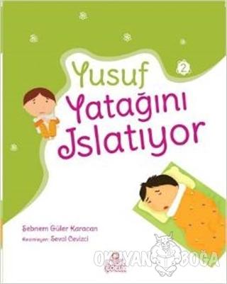 Yusuf Yatağını Islatıyor - Şebnem Güler Karacan - Nesil Çocuk Yayınlar