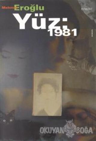 Yüz: 1981 - Mehmet Eroğlu - Everest Yayınları