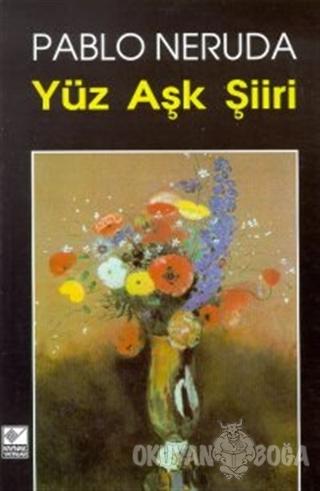 Yüz Aşk Şiiri - Pablo Neruda - Kaynak Yayınları