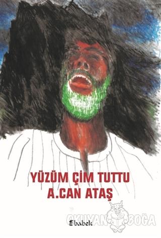 Yüzüm Çim Tuttu - A. Can Ataş - Babek Yayınları