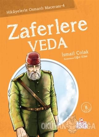 Zaferlere Veda - İsmail Çolak - Nesil Çocuk Yayınları