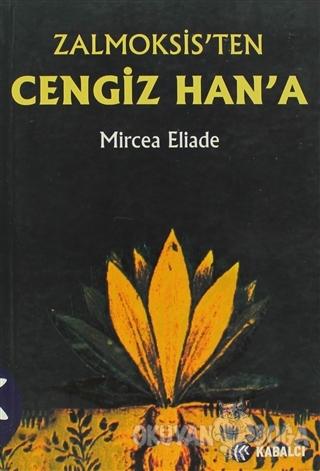 Zalmoksis'ten Cengiz Han'a - Mircea Eliade - Kabalcı Yayınevi