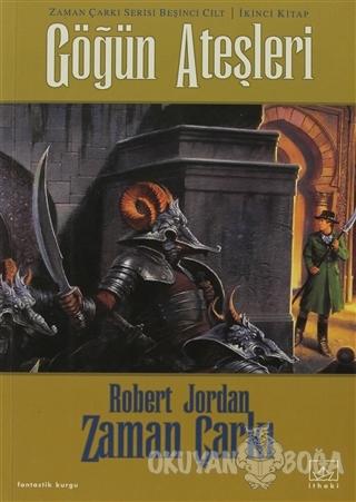 Zaman Çarkı 5. Cilt: Göğün Ateşleri 2. Kitap - Robert Jordan - İthaki