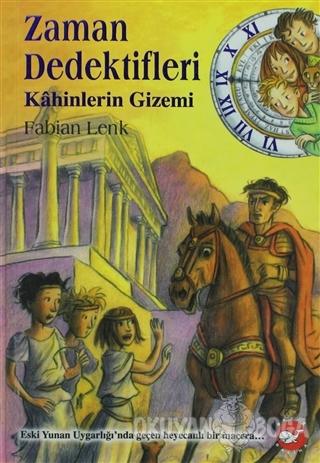 Zaman Dedektifleri 8. Kitap - Kahinlerin Gizemi - Fabian Lenk - Beyaz