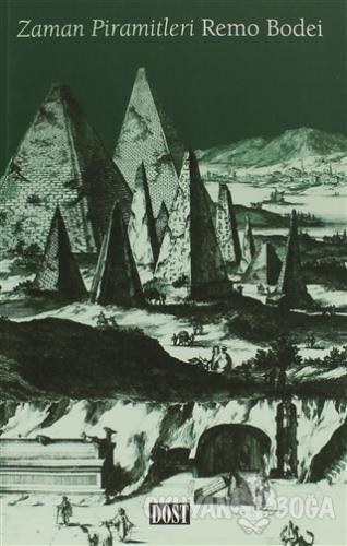 Zaman Piramitleri - Remo Bodei - Dost Kitabevi Yayınları