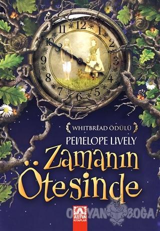Zamanın Ötesinde - Penelope Lively - Altın Kitaplar