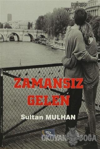 Zamansız Gelen - Sultan Mulhan - Gece Kitaplığı