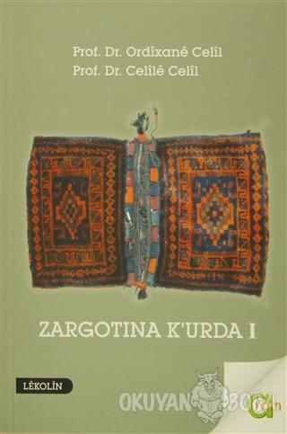 Zargotına K'urda 1. Cilt - Ordixane Celil - Aram Yayınları