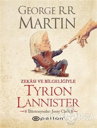Zekası ve Bilgeliğiyle Tyrion Lannister - George R. R. Martin - Epsilo