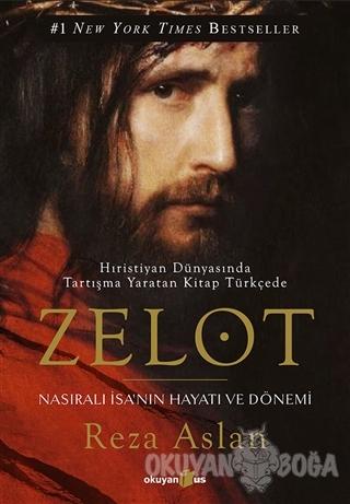 Zelot - Reza Aslan - Okuyan Us Yayınları