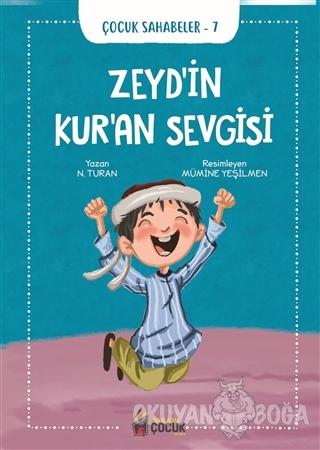 Zeyd'in Kur'an Sevgisi - Çocuk Sahabeler 7 - N. Turan - Benim Adım Çoc