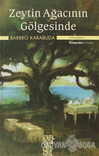 Zeytin Ağacının Gölgesinde