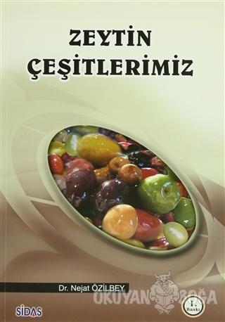 Zeytin Çeşitlerimiz - Nejat Özilbey - Sidas Yayınları