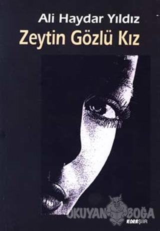 Zeytin Gözlü Kız - Ali Haydar Yıldız - Kora Yayın