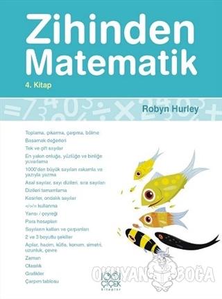 Zihinden Matematik 4. Kitap - Robyn Hurley - 1001 Çiçek Kitaplar