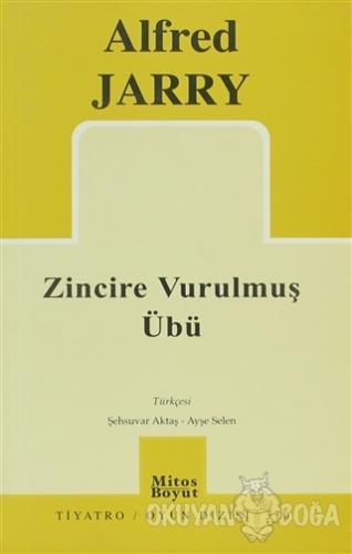 Zincire Vurulmuş Übü - Alfred Jarry - Mitos Boyut Yayınları