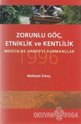 Zorunlu Göç, Etniklik ve Kentlilik - Mehmet Erbaş - Palme Yayıncılık -