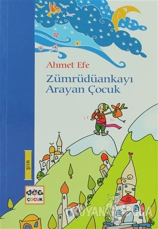 Zümrüdüankayı Arayan Çocuk - Ahmet Efe - Nar Yayınları