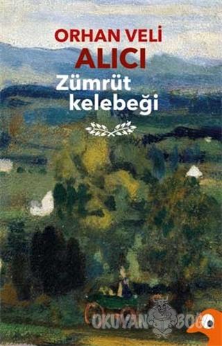 Zümrüt Kelebeği - Orhan Veli Alıcı - Alakarga Sanat Yayınları