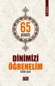 65 DERSTE DİNİMİZİ ÖĞRENELİM