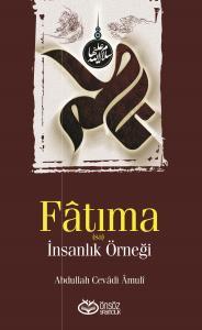 Fatıma (s.a.) İnsanlık Örneği