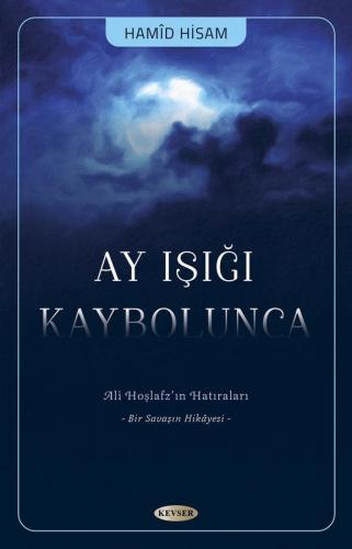 AY IŞIĞI KAYBOLUNCA Hamid Hüsam
