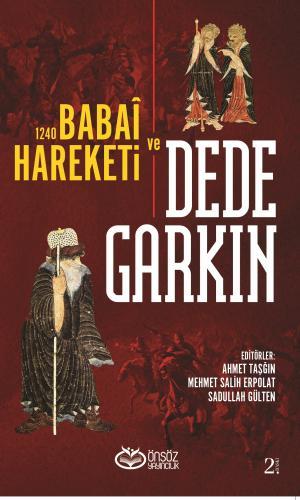 Ortaçağ Anadolusu'nda Bir Türkmen Şeyhi Dede Garkın