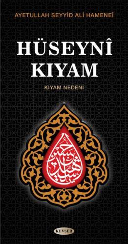 HÜSEYNİ KIYAM Seyyid Ali Hamanei