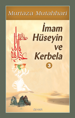 İmam Hüseyin ve Kerbela-3 Murtaza Mutahhari