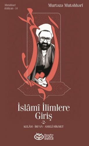 İSLAMİ İLİMLERE GİRİŞ -2- Murtaza Mutahhari