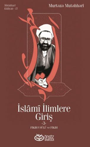 İSLAMİ İLİMLERE GİRİŞ -3- Murtaza Mutahhari