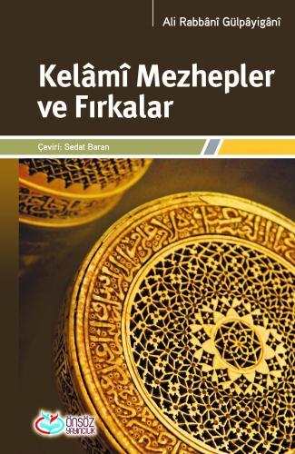 Kelami Mezhepler ve Fırkalar Ali Rabbani Gülpayigani