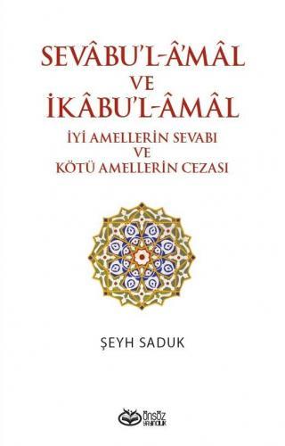 SEVABUL AMAL VE İKABUL AMAL Şeyh Saduk