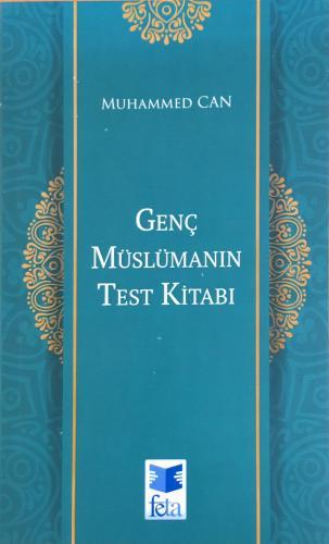 Genç Müslümanın Test Kitabı