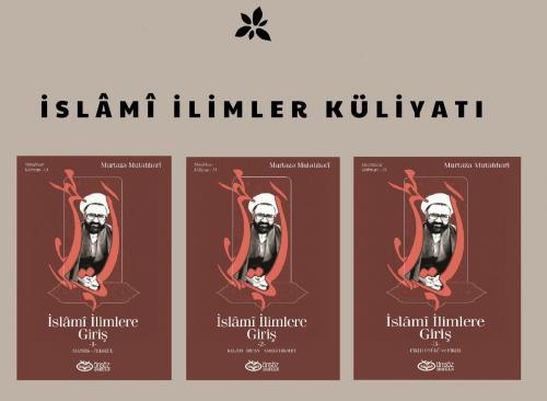 İSLAMİ İLİMLER KÜLLİYATI 3 CİLT Murtaza Mutahhari