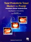 Total Protezlerin Temel İlkeleri ve Pratiği