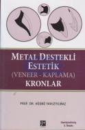 Metal Destekli Estetik () Kronlar